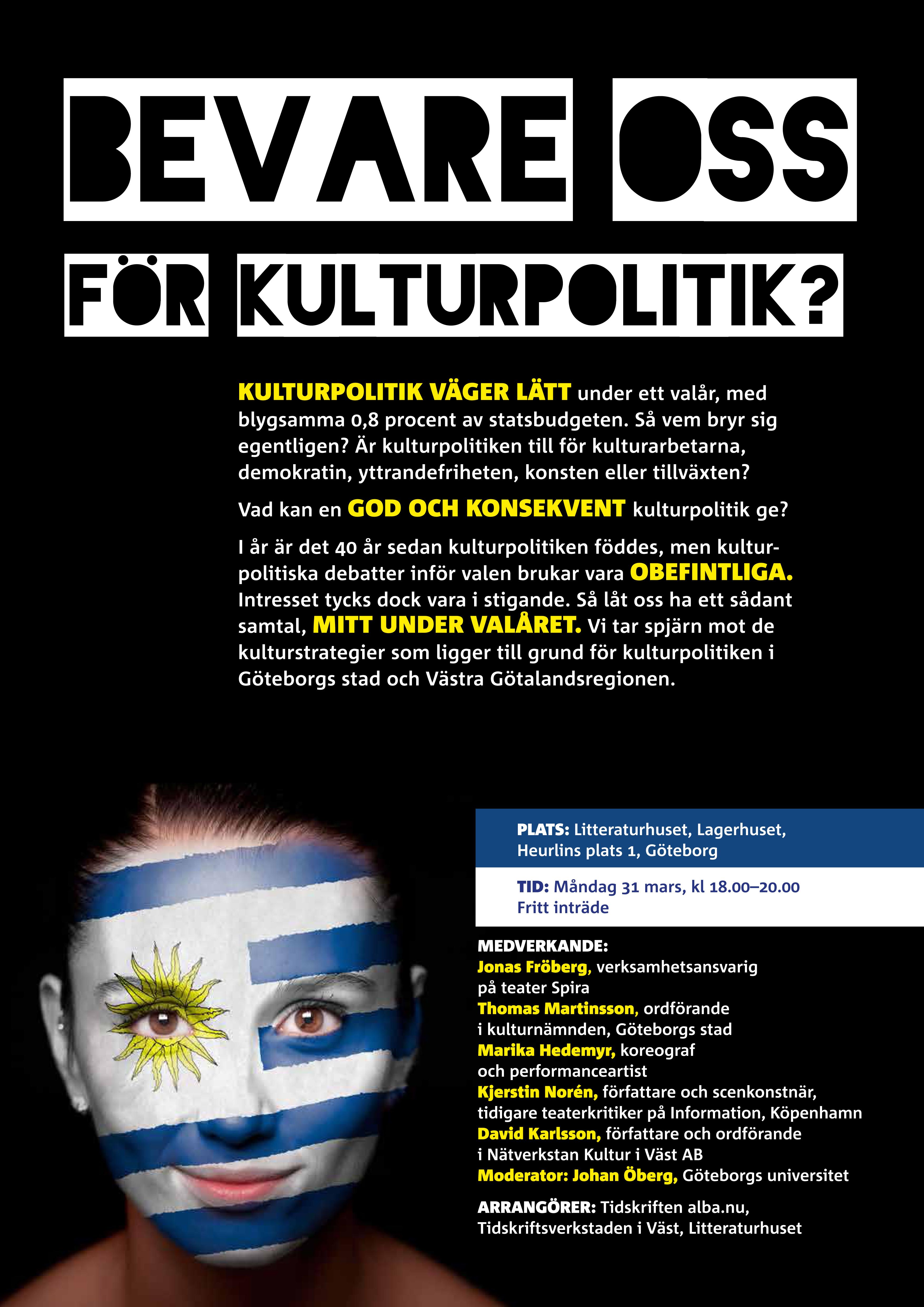 Bevare oss för kulturpolitik?